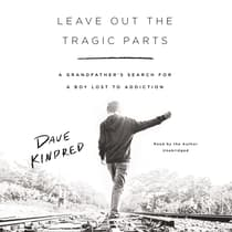 Leave Out the Tragic Parts by Dave Kindred audiobook