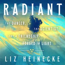 Radiant by Liz Heinecke audiobook