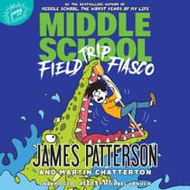 Middle School: Field Trip Fiasco by James Patterson audiobook