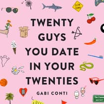 Twenty Guys You Date in Your Twenties by Gabi Conti audiobook