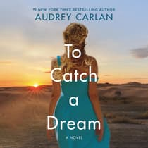 To Catch a Dream by Audrey Carlan audiobook