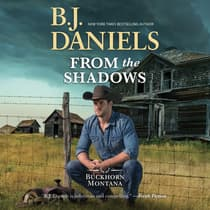 From the Shadows by B. J. Daniels audiobook