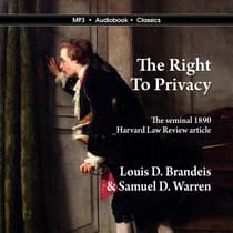 The Right to Privacy by Louis D. BRandeis and Samuel D. Warren audiobook
