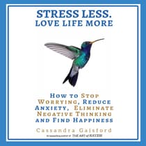 Stress Less. Love Life More by Cassandra Gaisford audiobook