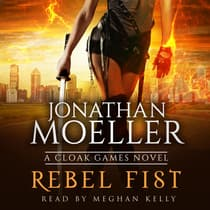 Cloak Games: Rebel Fist by Jonathan Moeller audiobook