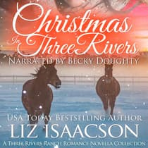 Christmas in Three Rivers by Liz Isaacson audiobook