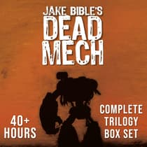 Dead Mech: Complete Trilogy Box Set by Jake Bible audiobook