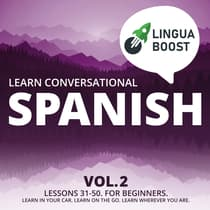 Learn Conversational Spanish Vol. 2 by LinguaBoost  audiobook