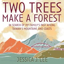 Two Trees Make a Forest by Jessica J. Lee audiobook