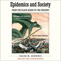 Epidemics and Society by Frank M. Snowden audiobook