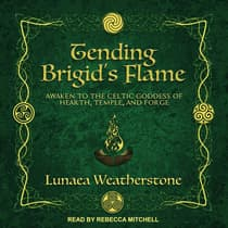 Tending Brigid's Flame by Lunaea Weatherstone audiobook
