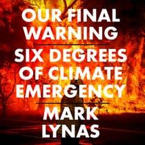 Our Final Warning by Mark Lynas audiobook