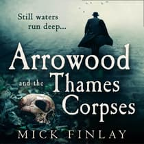 Arrowood and the Thames Corpses by Mick Finlay audiobook