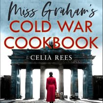 Miss Graham's Cold War Cookbook by Celia Rees audiobook