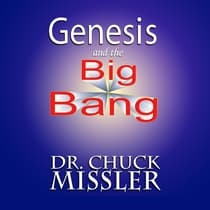 Genesis and the Big Bang by Chuck Missler audiobook