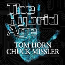 The Hybrid Age by Chuck Missler and Tom Horn audiobook