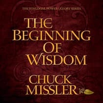 The Beginning of Wisdom by Chuck Missler audiobook