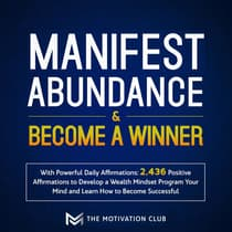 Manifest Abundance and Become a Winner by The Motivation Club audiobook