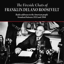 The Fireside Chats of Franklin Delano Roosevelt by Franklin Delano Roosevelt audiobook