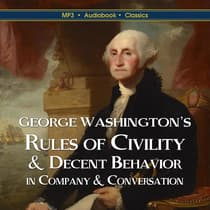 George Washington's Rules of Civility & Decent Behavior  In Company & Conversation by George Washington audiobook