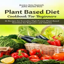 Plant Based Diet Cookbook for Beginners by Jessica Amy Samuel audiobook