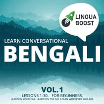 Learn Conversational Bengali Vol. 1 by LinguaBoost  audiobook