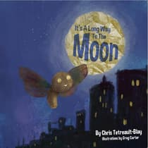 It's A Long Way To The Moon by Chris Tetreault-Blay audiobook