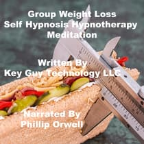 Group Weight Loss Self Hypnosis Hypnotherapy Meditation by Key Guy Technology LLC audiobook