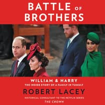 Battle of Brothers by Robert Lacey audiobook