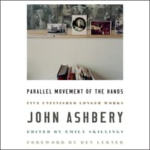 Parallel Movement of the Hands by John Ashbery audiobook