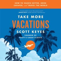 Take More Vacations by Scott Keyes audiobook