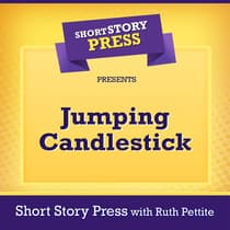 Short Story Press Presents Jumping Candlestick by Short Story Press audiobook