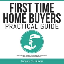 First Time Home Buyers Practical Guide by Norah Sherrod audiobook