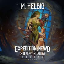 Expedition Newb by M. Helbig audiobook