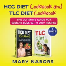 HCG Diet Cookbook and TLC Diet Cookbook by Mary Nabors audiobook