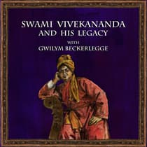 Swami Vivekananda and his legacy with Gwilym Beckerlegge by Gwilym Beckerlegge audiobook