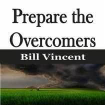 Prepare the Overcomers by Bill Vincent audiobook