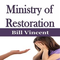 Ministry of Restoration by Bill Vincent audiobook