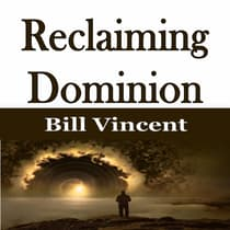 Reclaiming Dominion by Bill Vincent audiobook
