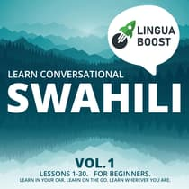 Learn Conversational Swahili Vol. 1 by LinguaBoost  audiobook