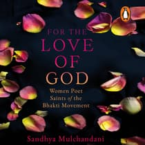 For the Love of God by Sandhya Mulchandani audiobook