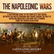 The Napoleonic Wars by Captivating History audiobook