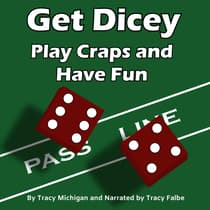 Get Dicey: Play Craps and Have Fun by Tracy Michigan audiobook