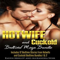 Hotwife and Cuckold Bedtime Mega Bundle: Sometimes Your Husband Just Isn't Enough by Raven Merlot audiobook