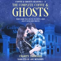 The Complete Coffee and Ghosts by Charity Tahmaseb audiobook