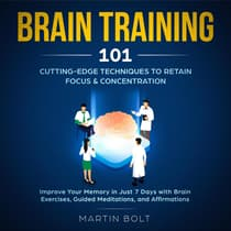 Brain Training 101 by Martin Bolt audiobook