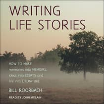 Writing Life Stories by Bill Roorbach audiobook
