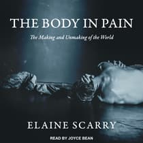 The Body in Pain by Elaine Scarry audiobook