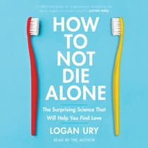 How to Not Die Alone by Logan Ury audiobook