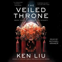 The Veiled Throne by Ken Liu audiobook